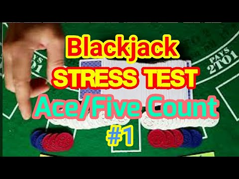 Blackjack Stress Test: Ace/Five Count #1