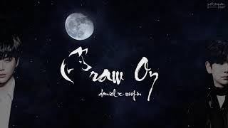 FIC [DANIEL X WOOJIN] DRAW ON - แดจิน ft.PRODUCE 101