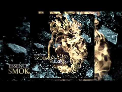 ESSENCE - Smoke And Mirrors (Full EP 2015)