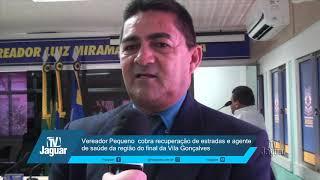 Vereador Piquet cobra recuperação de estradas e agente de saúde da região do final da Vila Gonçalves