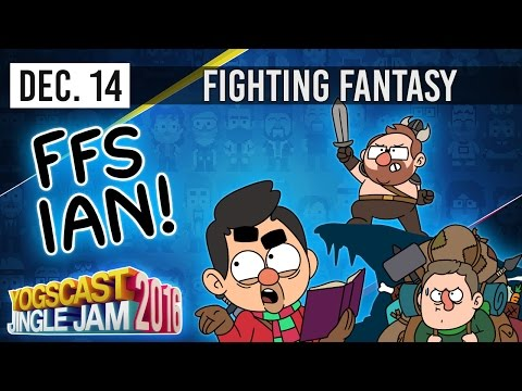 FFS IAN - FIGHTING FANTASY- YOGSCAST JINGLE JAM - 14th December 2016