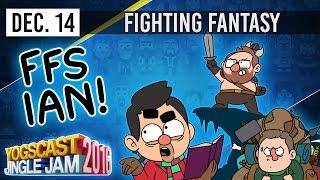Repeat youtube video FFS IAN - FIGHTING FANTASY- YOGSCAST JINGLE JAM - 14th December 2016