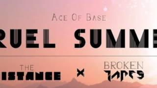 Ace Of Base - Cruel Summer (The Distance & Broken Tapes Remix) (HD)