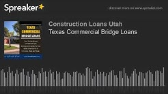 Texas Commercial Bridge Loans (made with Spreaker)