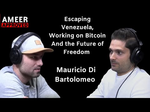 Escaping Venezuela, Working On Bitcoin And The Future Of Freedom: Mauricio Di Bartolomeo | Episode 2