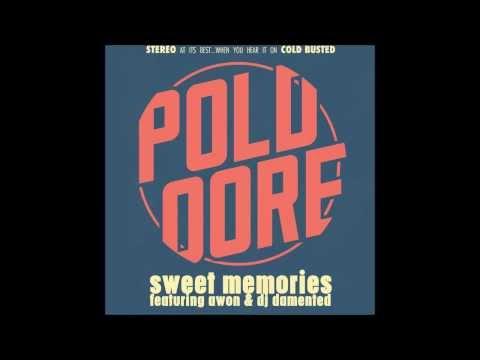 Poldoore Ft. Awon & DJ Damented - Sweet Memories