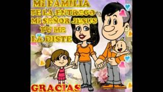 GRACIAS DIOS POR MI FAMILIA ( CRISTIANA)
