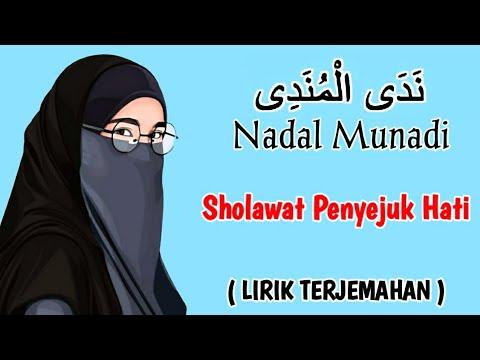 Sholawat Terbaru Nadal Munadi Lirik Arti Penyejuk Hati Youtube