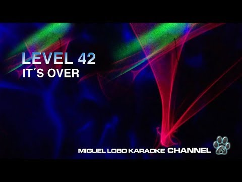 LEVEL 42 - IT´S OVER - [Complete Karaoke] Miguel Lobo
