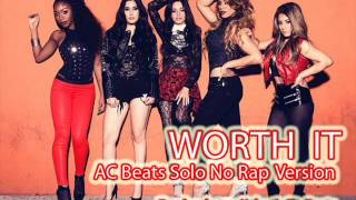 Fifth Harmony Worth It AC Beats Solo No Rap Version