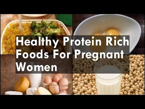 Healthy Protein Rich Foods For Pregnant Women