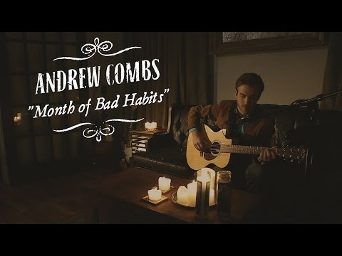 Andrew Combs | Month of Bad Habits