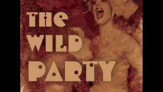 How Did We Come to This? - The Wild Party