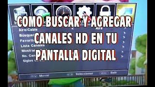 COMO BUSCAR  CANALES DE TV HD EN TU PANTALLA DIGITAL