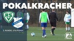 Pokalkracher über 100 Minuten | Rissener SV U16 - FC Union Tornesch U16 (3.Runde, Pokal)