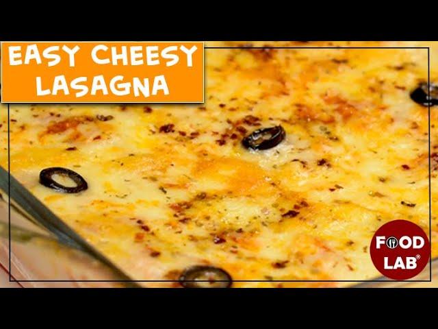 Easy Cheesy Lasagna Recipe | Chicken Lasagna Recipe | Best Chicken Lasagne Recipe |  Food Lab