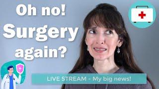 Why I Need Surgery (Again) - English with Jennifer LIVE!
