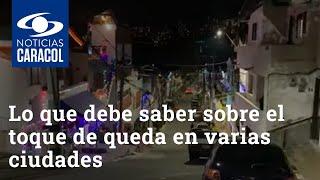 Lo que debe saber sobre el toque de queda en varias ciudades durante el puente de Reyes