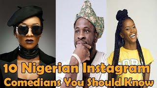 10 Nigerian Instagram Comedians You Should Know