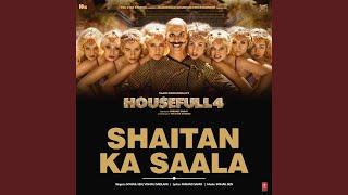 Shaitan Ka Saala (From Housefull 4)