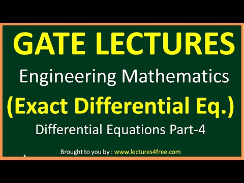 Differential equation Part-4 (Exact Differential equation) GATE Lectures for Engineering Mathematics