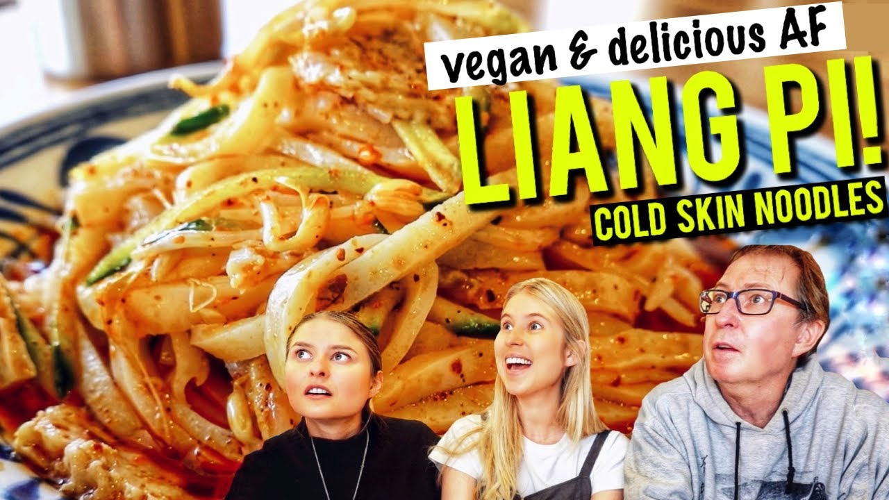 My vegetarian sister and meat-eating dad tried 'cold skin' : LIANG PI 凉皮