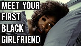 Meet Your First Black Girlfriend | Akilah Obviously
