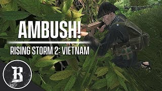 AMBUSH!   Rising Storm 2: Vietnam Gameplay