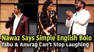 Nawazuddin Siddiqui Can't Understand Kukoo's English,Tabu & Anurag Kashyap Can't Control Laughing !