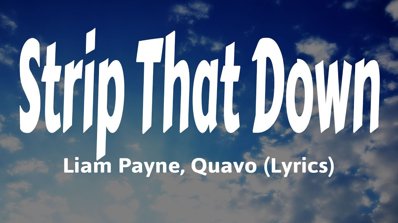 Liam Payne Quavo Strip That Down Lyrics Chords Chordify
