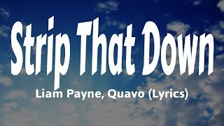 Liam Payne, Quavo - Strip That Down (Lyrics)