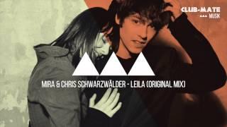Mira & Chris Schwarzwälder - Leila (Original Mix)