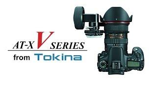 Объективы серии Tokina AT-X V