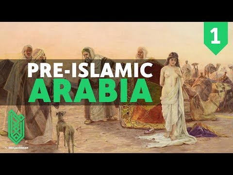 Arabia before Islam | The Birth of Islam Episode 01