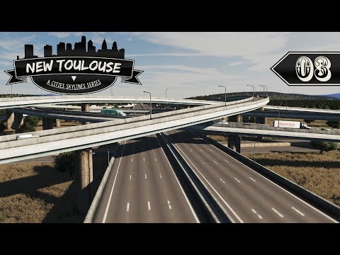 Cities Skylines: New Toulouse - 03 - City Infrastructure