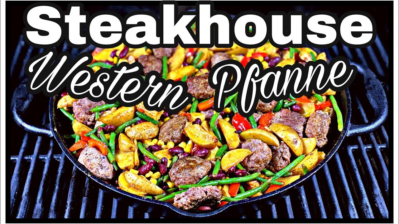 Steakhouse Pfanne / Western Pfanne einfach und lecker