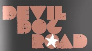 Devil Dog Road - Gotta Try (Lyric Video)