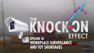 Workplace Surviellance And Toy Shortages   The Knock-On Effect #18   Real Vision™