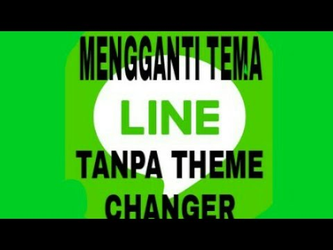 Cara mengganti tema line tanpa theme canger