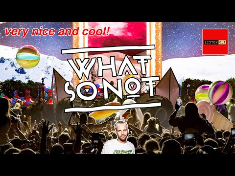 What So Not | Live @ Listen Out Music Festival, Sydney 2017