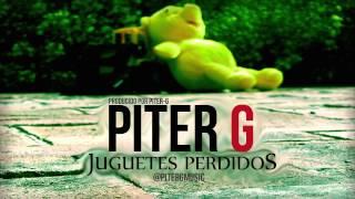 Piter-G - Juguetes Perdidos (Prod. por Piter-G)