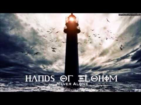 Hands of Elohim - Never Alone