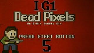 IGP Dead Pixels, 5: Bath Salts Ruin Teeth