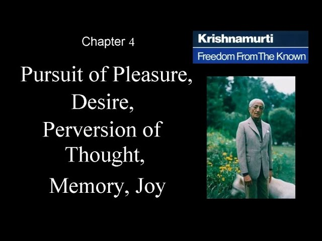 Jiddu Krishnamurti - Freedom From the Known (audio☉book) -  Chapter 4 - Pursuit of Pleasure