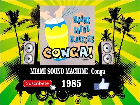 Miami Sound Machine - Conga  (Radio Version)