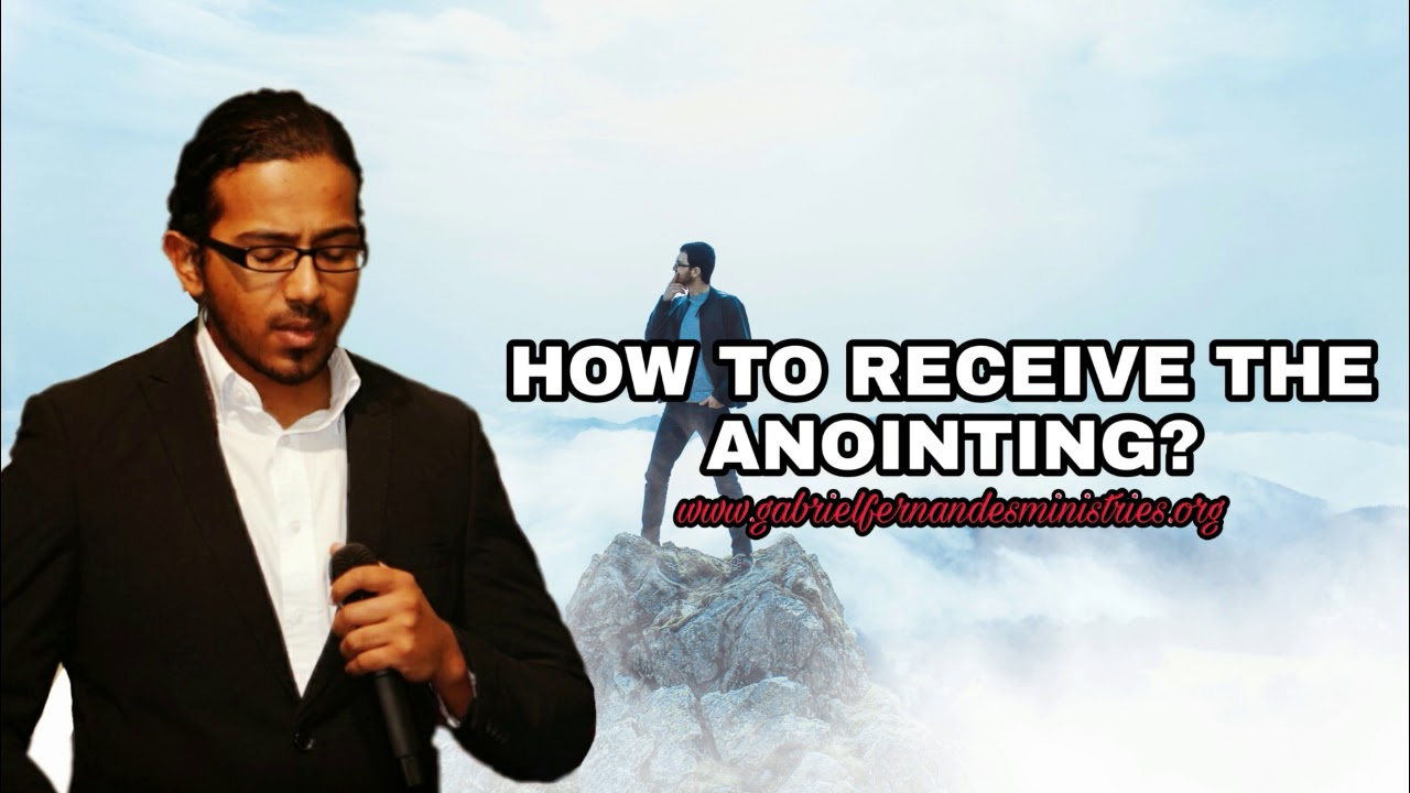 How to receive the Anointing of the Holy Spirit by Evangelist Gabriel  Fernandes