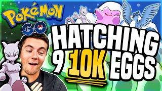 Pokemon Go - HATCHING ALL 9 10K EGGS AT ONCE! (CRAZY Pokemon Go Luck!)