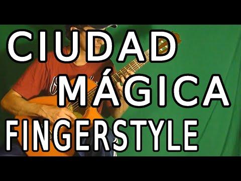 Ciudad Mágica   Tan Biónica Fingerstyle
