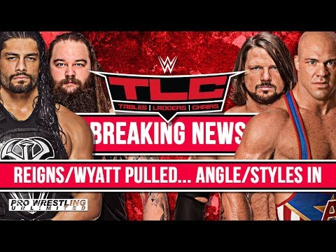 BREAKING NEWS: Reigns/Wyatt Out Of TLC Due To Illness... Angle/Styles In To Replace