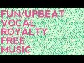 Fun Royalty Free Music | Upbeat Vocal Background Music